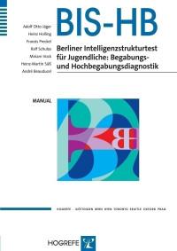 Berliner Intelligenzstrukturtest für Jugendliche: Begabungs- und Hochbegabungsdiagnostik