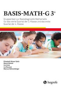 BASIS-MATH-G 3+ Gruppentest zur Basisdiagnostik Mathematik für das vierte Quartal der 3. Klasse und das erste Quartal der 4. Klasse